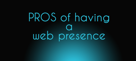 5 Pros of having a web presence