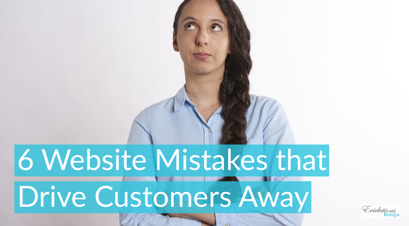 6 Website Mistakes that Drive Customers Away