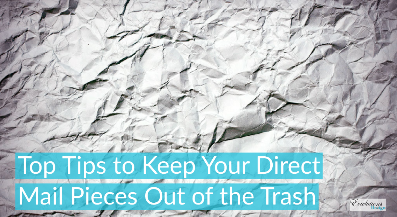 Top Tips to Keep Your Direct Mail Pieces Out of the Trash