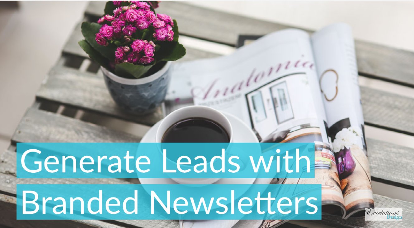 Generate Leads With Branded Newsletters