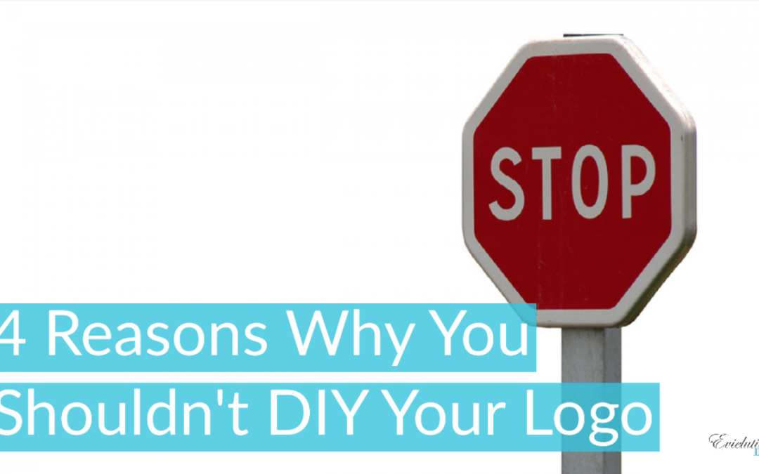 4 Reasons Why You Shouldn't DIY Your Logo