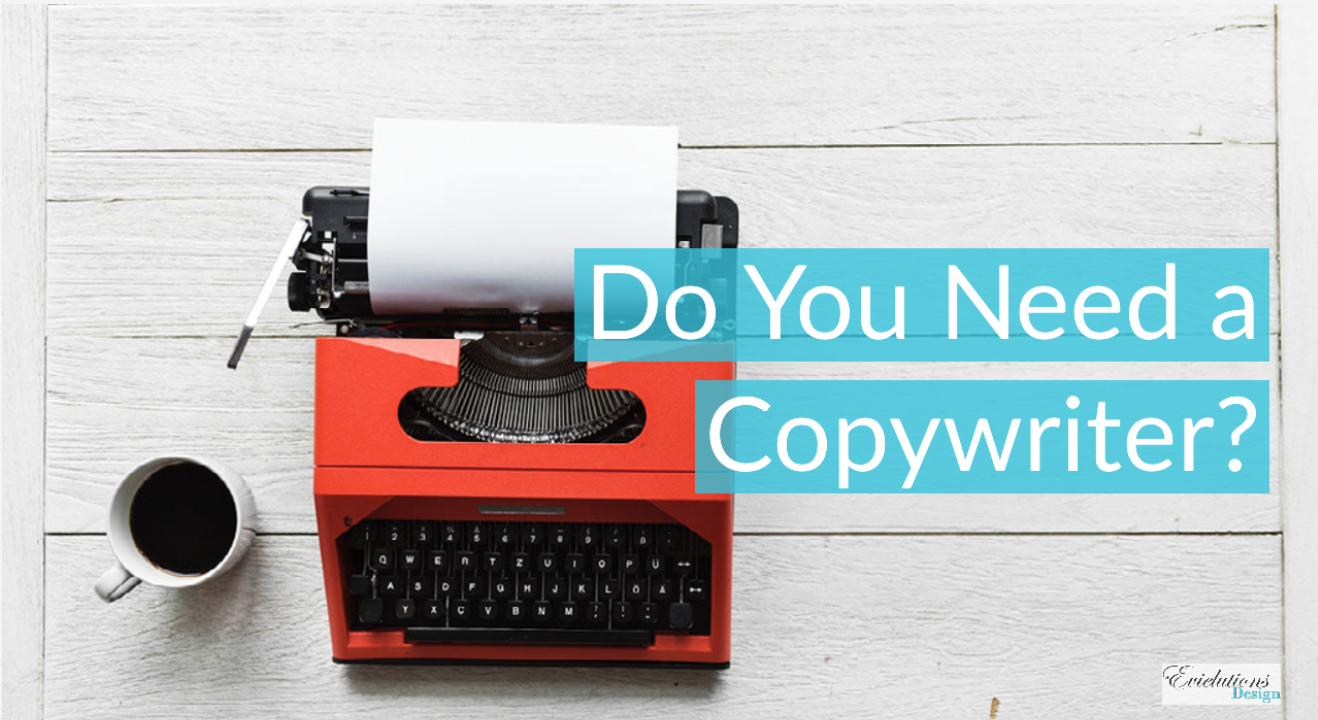 Do You Need a Copywriter?