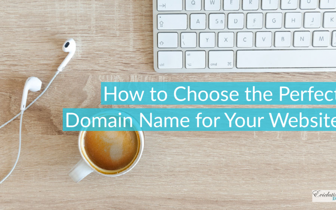 How to Choose the Perfect Domain Name for Your Website