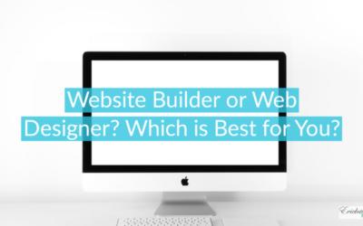 Website Builder or Web Designer? Which is Best for You?