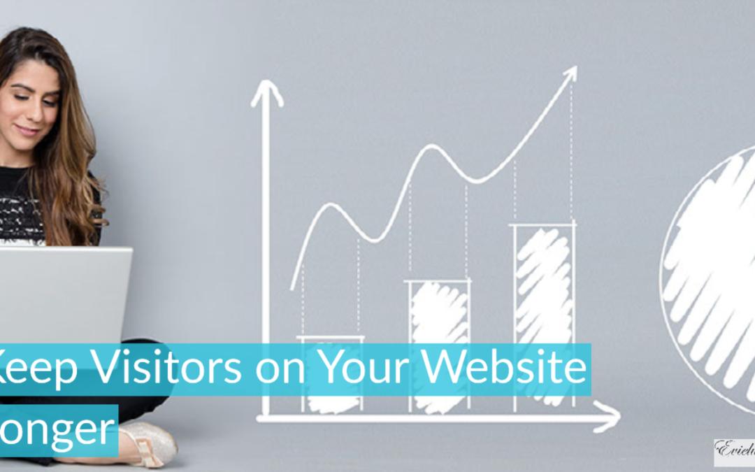 Keep Visitors on Your Website Longer