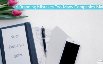 6 Branding Mistakes Too Many Companies Make