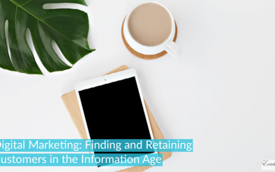 Digital Marketing: Finding and Retaining Customers in the Information Age