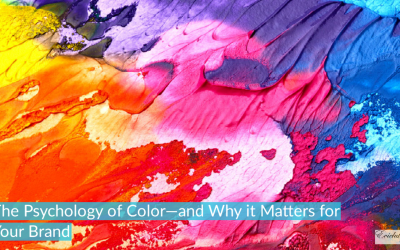 The Psychology of Color—and Why it Matters for Your Brand