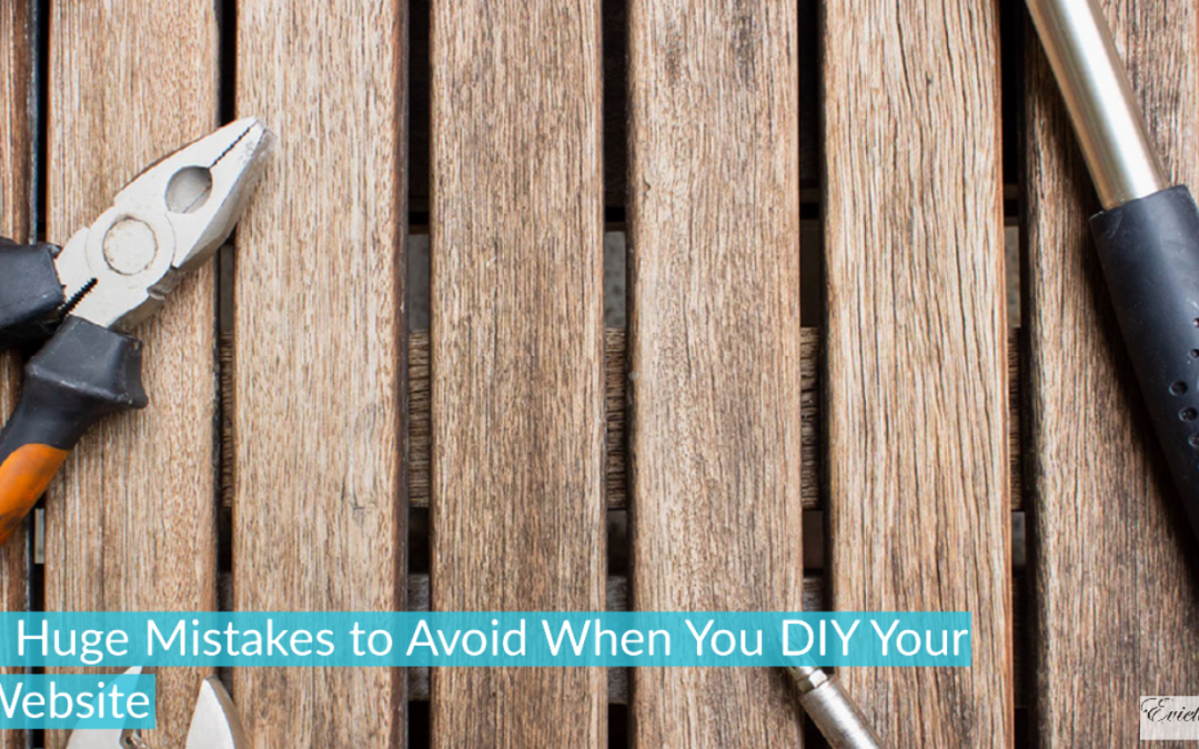 6 Huge Mistakes to Avoid When You DIY Your Website