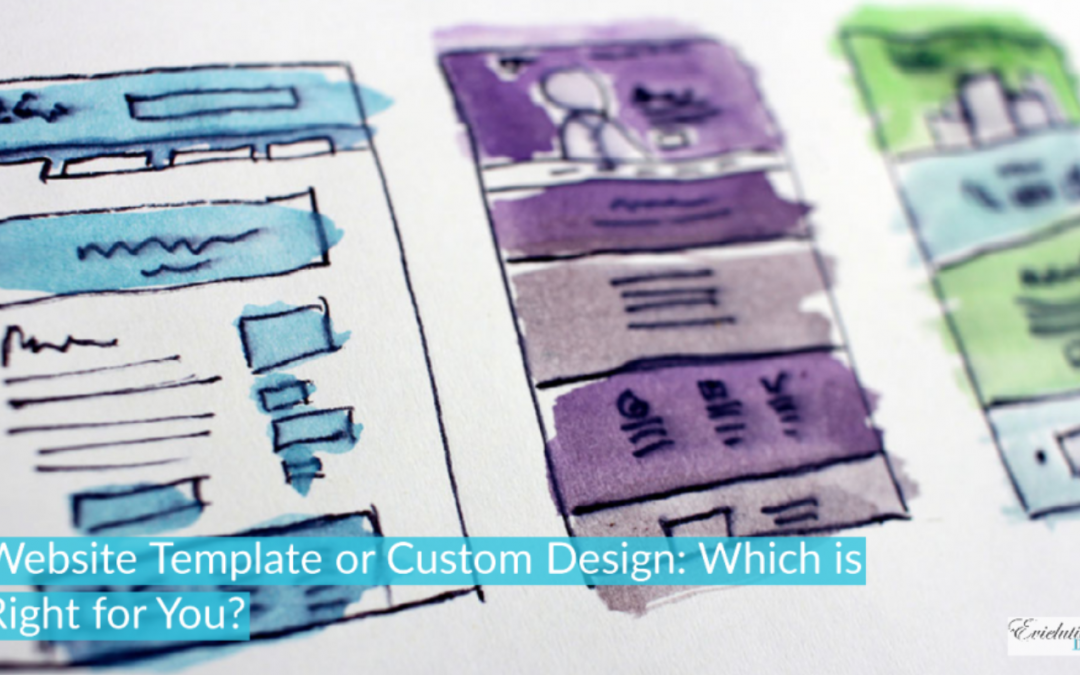 Website Template or Custom Design: Which is Right for You?