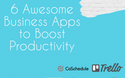 6 Awesome Business Apps to Boost Productivity