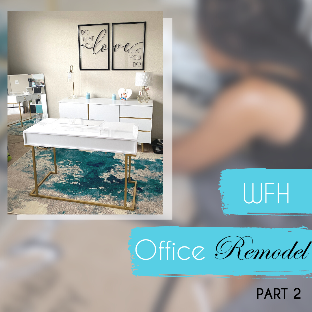 #WFH Work from Home Office Remodel – Part 2