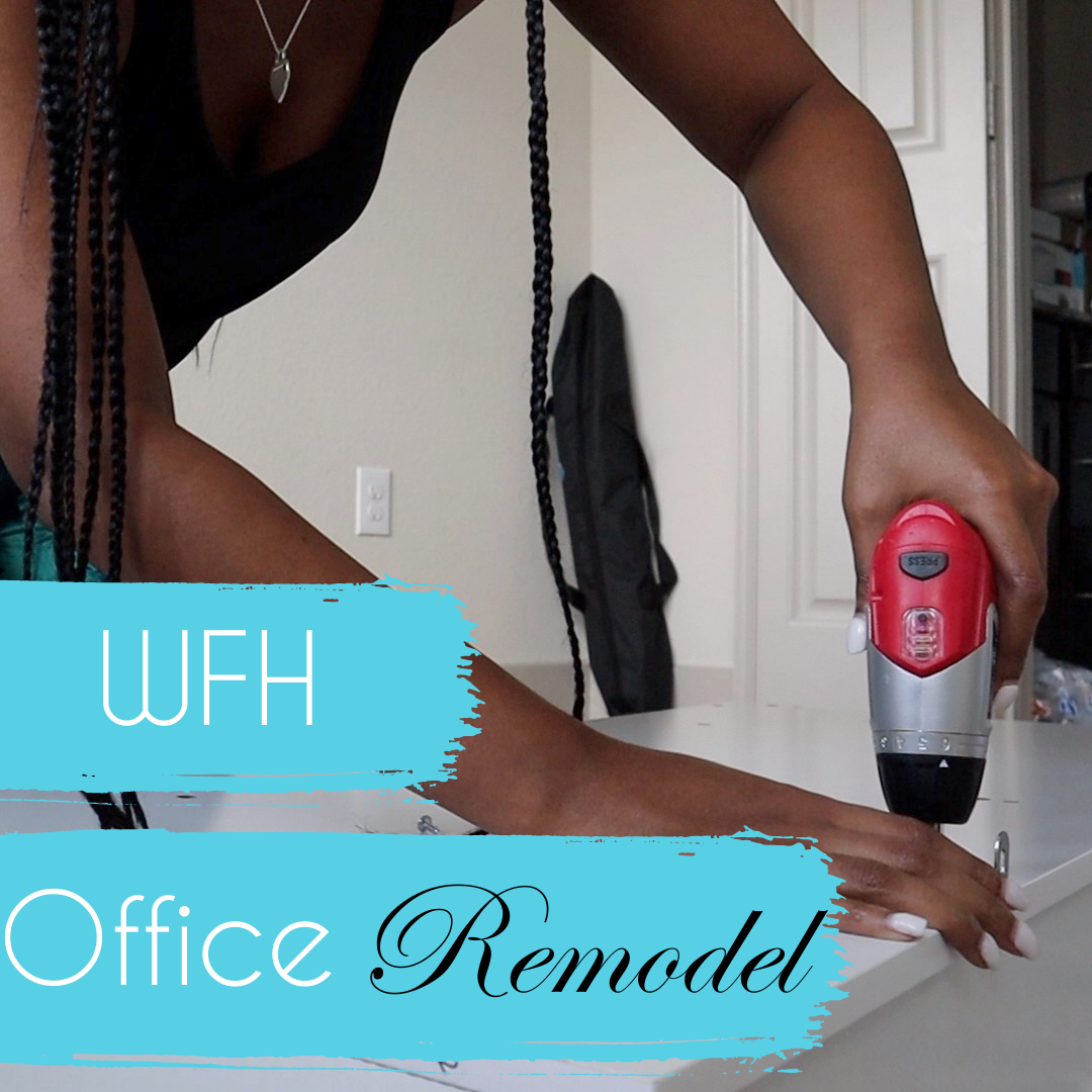 #WFH Work from Home Office Remodel – Part 1
