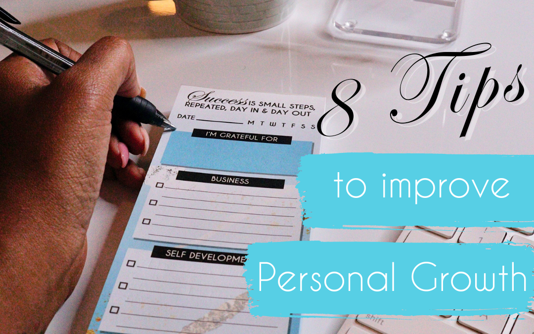 8 Ways to Transform Your Life: Tips for Personal Growth and Development
